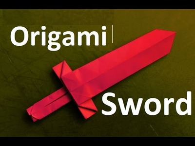 Origami Sword:Easy Paper Sword Folding Instructions|How To Make an origami Traditional Sword