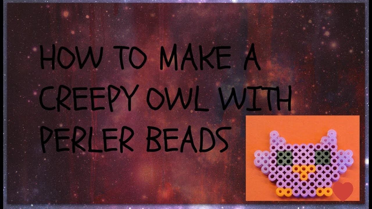 Perler Beads- How to make a creepy owl. EASY!