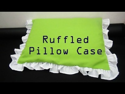 RUFFLED PILLOW CASE - DIY