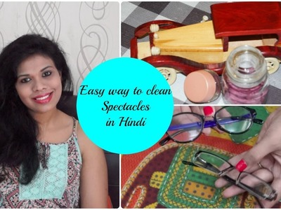 The Best Way To Clean Your Glasses.Spectacles in Hindi | DIY: Clean your Glasses | Organizopedia