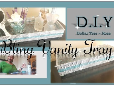 DIY | BLINGED OUT ???? GLAM ???? VANITY TRAY |  HOW TO MAKE A VANITY TRAY | DOLLAR TREE | ROSS