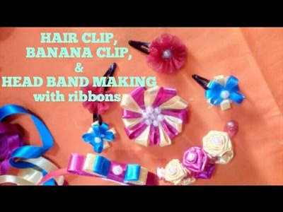 DIY HAIR CLIP, HEAD BAND MAKING in different styles with ribbons????and more)