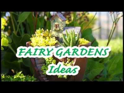 HOW TO CREATE A FAIRY GARDEN diy 49 ideas for a quick project