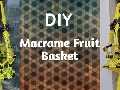 How to make Macrame fruit basket-फ्रूट बास्केट.फल की टोकरी DIY tutorial