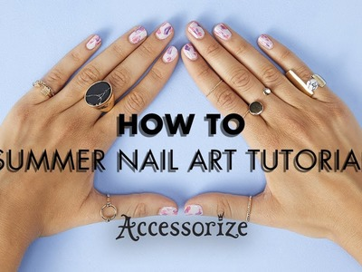 How To: Summer Nail Art Tutorial | Accessorize