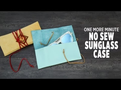 One More Minute - How to DIY a No-Sew Sunglasses Case