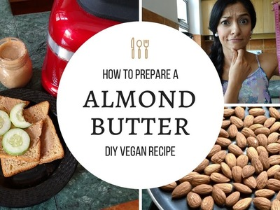 Almond Butter at Home DIY Recipe | Easy Vegan Protein| Kitchen Aid Artisan Blender