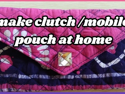 Clutch cum mobile pouch make at home diy with magical hands in hindi