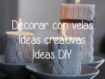 Decorar con velas, ideas creativas, ideas diy