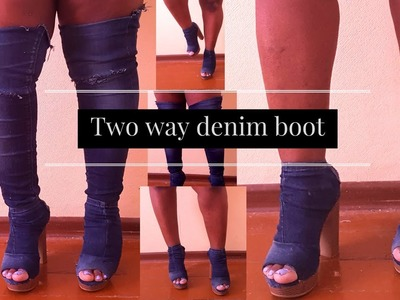 DIY Denim Boots |TWO WAY|