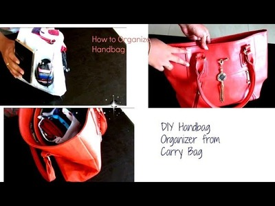 DIY Handbag Organizer Using Carry bag at Home no sew | How to Organize Your Purse