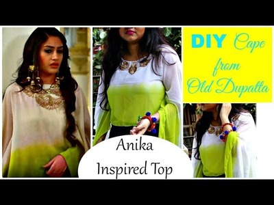 DIY Long Cape from Old Dupatta | Anika (Ishqbaaz) Inspired Dupatta Top || Pompoms & Tassels