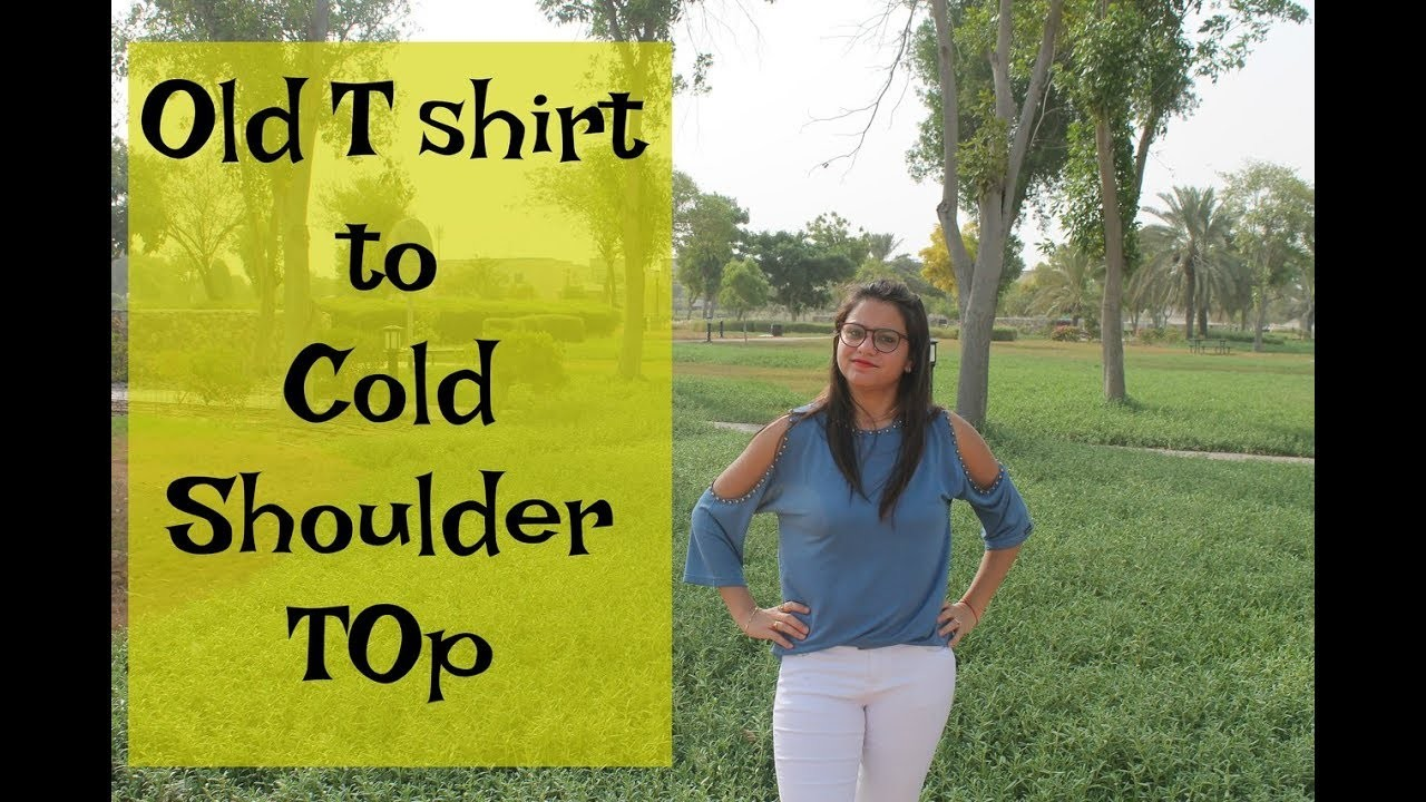DIY Old T shirt to Cold shoulder Top   Refashion your old T shirt