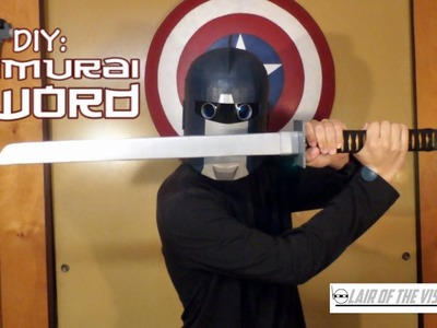 DIY: Samurai Sword Prop - Lair of the Visionary