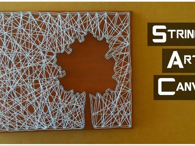 DIY: String Art Canvas & Canvas from Scratch | My Crafting World