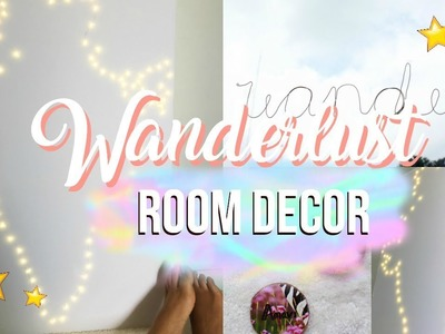 DIY Wanderlust Room Decor   Tumblr & Pinterest Inspired
