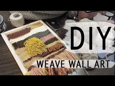 First Time.  Weave Wall Art | DIY Vlog