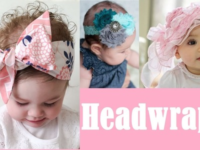 Latest diy head wraps for babies and toddlers  . Baby headbands 2017 \ Fashion Alert of 2017