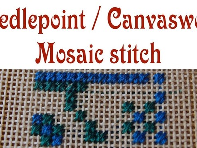Hand Embroidery - Mosaic stitch for needlepoint. canvaswork