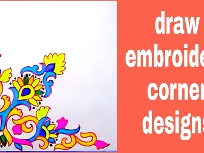 Hand embroidery saree corner designs drawing | draw for embroidery color designs