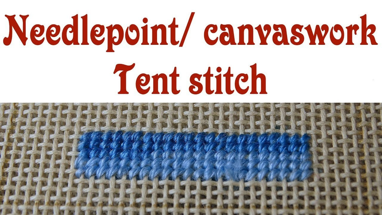 Hand Embroidery - Tent stitch for needlepoint. canvaswork