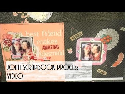 Joint Scrapbook Process Video
