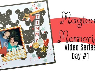 Magical Memories Day 1: Giveaway & Inspiration for Scrapbooking Disney Memories