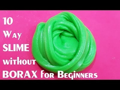 MUST TRY !!!, REAL!! 10 Way SLIME without BORAX for Beginners!!EASY