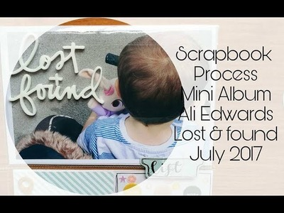 Scrapbook Process Video | Ali Edwards Lost and Found - Coco | July 2017