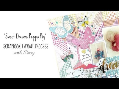 """""""Sweet Dreams"""" Scrapbook Layout Process with Mary"""