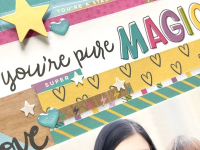You're Pure Magic - Scrapbooking Process with the Glitter Girl Collection