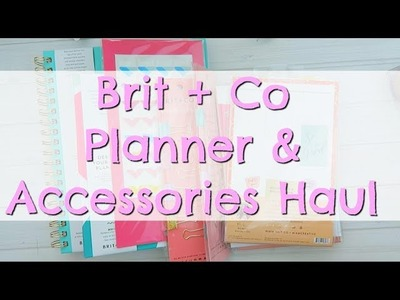 Brit and Co Planner and Accessories Haul