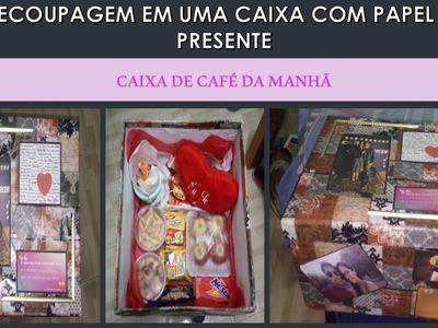 DECOUPAGEM EM CAIXA DE PAPELÃO COM PAPEL DE PRESENTE, DECOUPAGE IN BOX OF CARDBOARD, cafe da manha