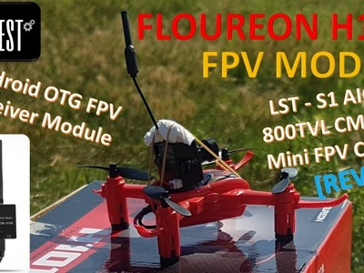 [DIY] Floureon H101 [FPV MOD] with LST S1 800TVL AIO FPV Cam and Android OTG FPV Receiver REVIEW