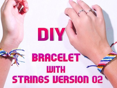 DIY Craft, How to make Bracelet with strings Version 02
