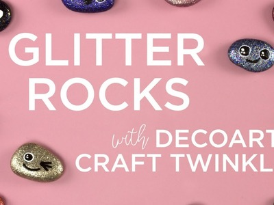Glitter Rocks for Hiding with Craft Twinkles