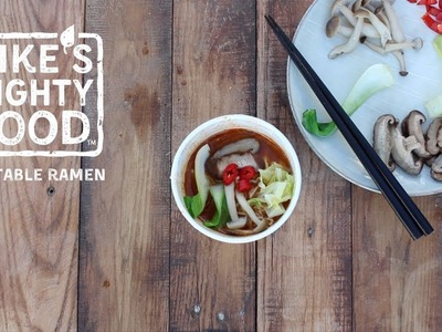 How to Make Your Own Craft Ramen: Vegetarian Vegetable Ramen Bowl by Mike's Mighty Good