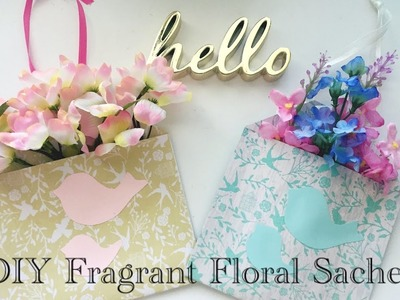 DIY Mother's Day Gifts Ideas Collab -  Scented Floral Sachets