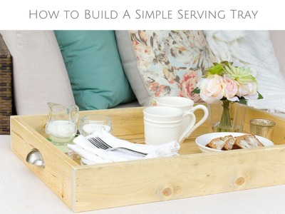 How to Make your own DIY Serving Tray | Outdoor DIY & Decor Challenge