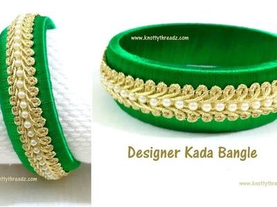 Designer Handmade Bangle | Silk Thread Lace Bangle | Easy DIY | Kada Bangle | www.knottythreadz.com