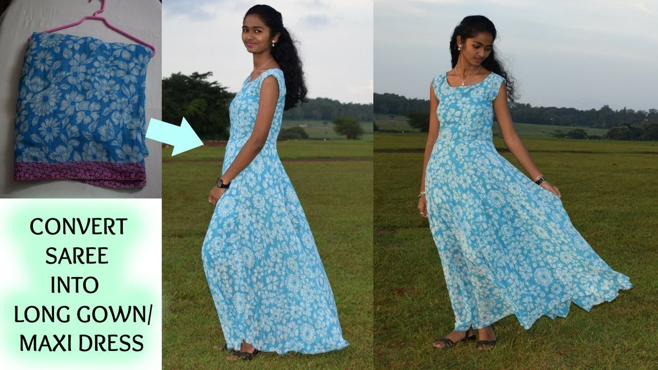 Diy Convert Old Saree Into Long Gown Maxi Dress My Crafts And Diy Projects