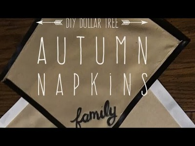 DIY Dollar Tree Autumn Napkins CUSTOMIZABLE and Product review!