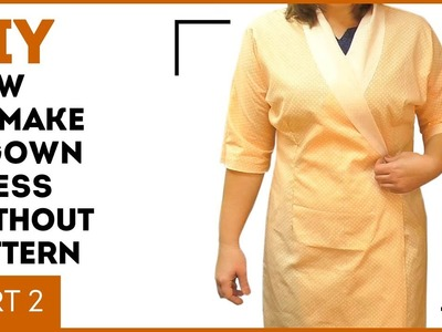 DIY: How to make a gown dress without pattern. Making a dressing gown with a wrap over. Part 2.
