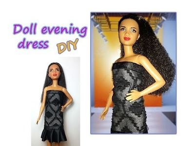 DIY Tutorial Barbie doll evening dress + shoes: simple for beginners