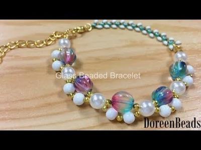 DoreenBeads Jewelry Making Tutorial - How to DIY Glass Beaed Bracelet