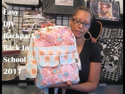 Easy DIY Backpack   for Back To School 2017!   Tutorial