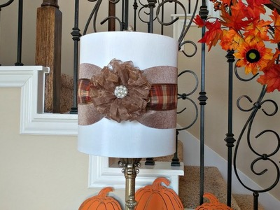 Fall Decor 2017 - DIY Lamp Shade -- How To Update a Lamp