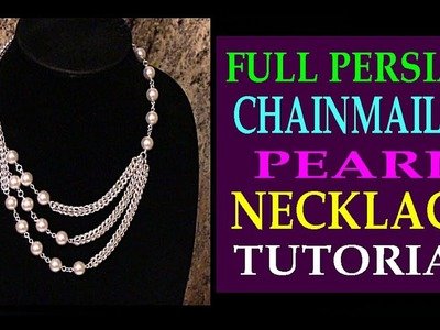 FULL PERSIAN CHAINMAILLE PEARL NECKLACE TUTORIAL | JEWELRY DESIGNS | DIY | FULL PERSIAN WEAVE