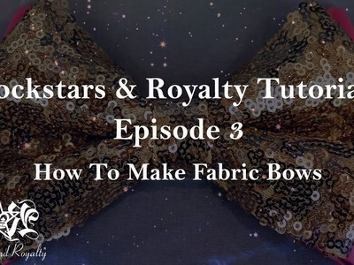 How To Make A Fabric Bow - DIY Sewing Tutorial by Rockstars and Royalty