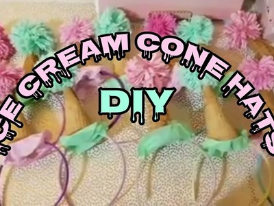 How To Make Ice Cream Cone Hats | Birthday Party Hats DIY Ice Cream Birthday Party Theme